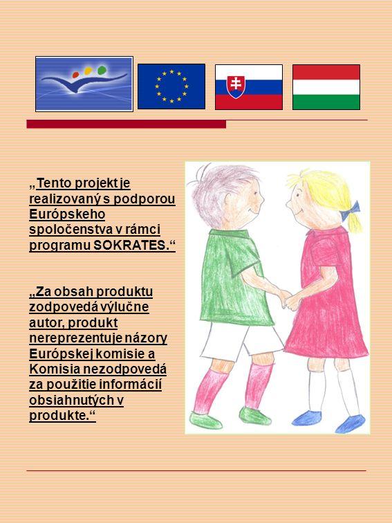 Tento projekt je realizovaný s podporou Európskeho spoločenstva v rámci programu SOKRATES.