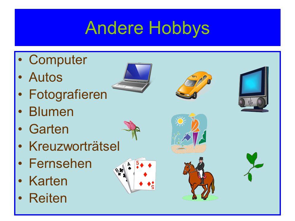 Andere Hobbys Computer Autos Fotografieren Blumen Garten Kreuzworträtsel Fernsehen Karten Reiten