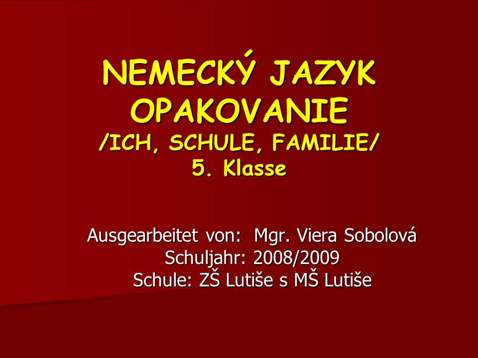 NEMECKÝ JAZYK OPAKOVANIE /ICH, SCHULE, FAMILIE/ 5.