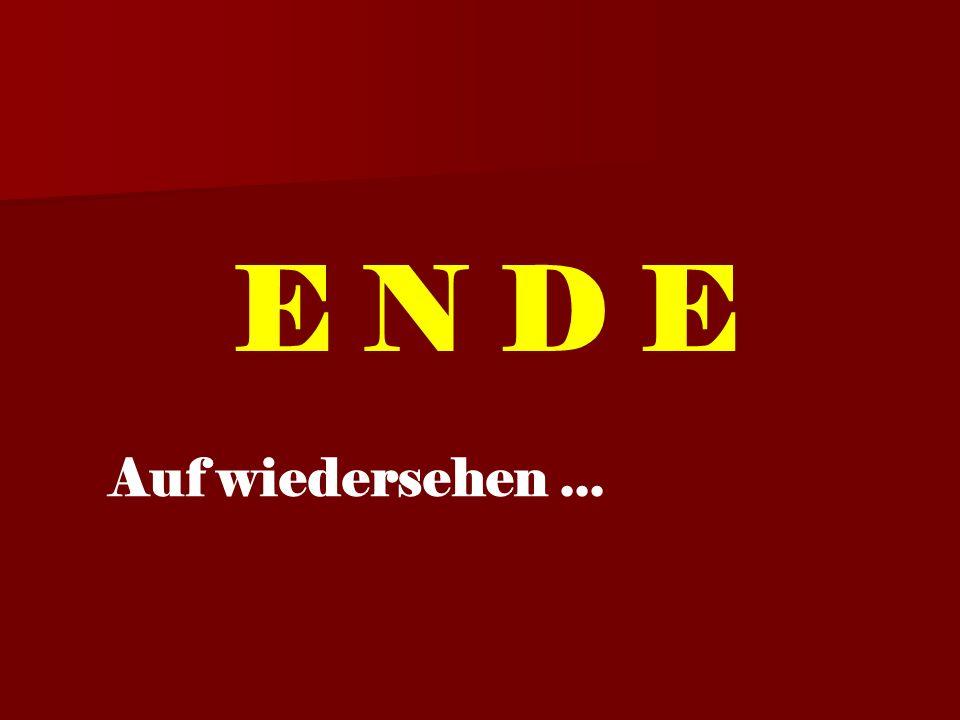 E N D E Auf wiedersehen...