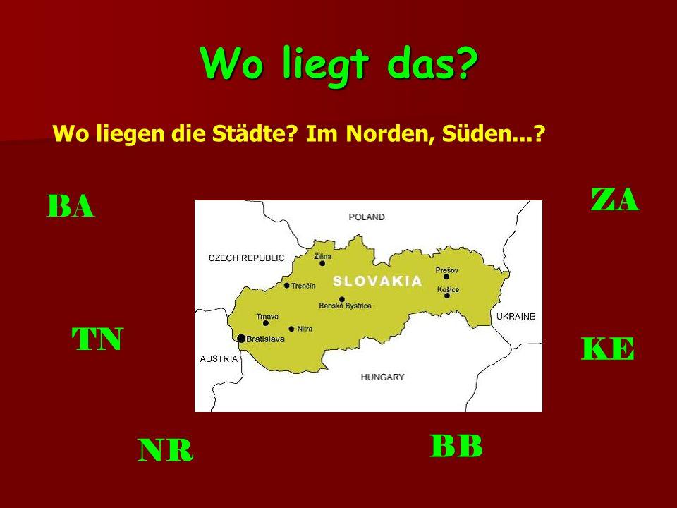 Wo liegt das? Wo liegen die Städte? Im Norden, Süden...? BA TN ZA KE NR BB