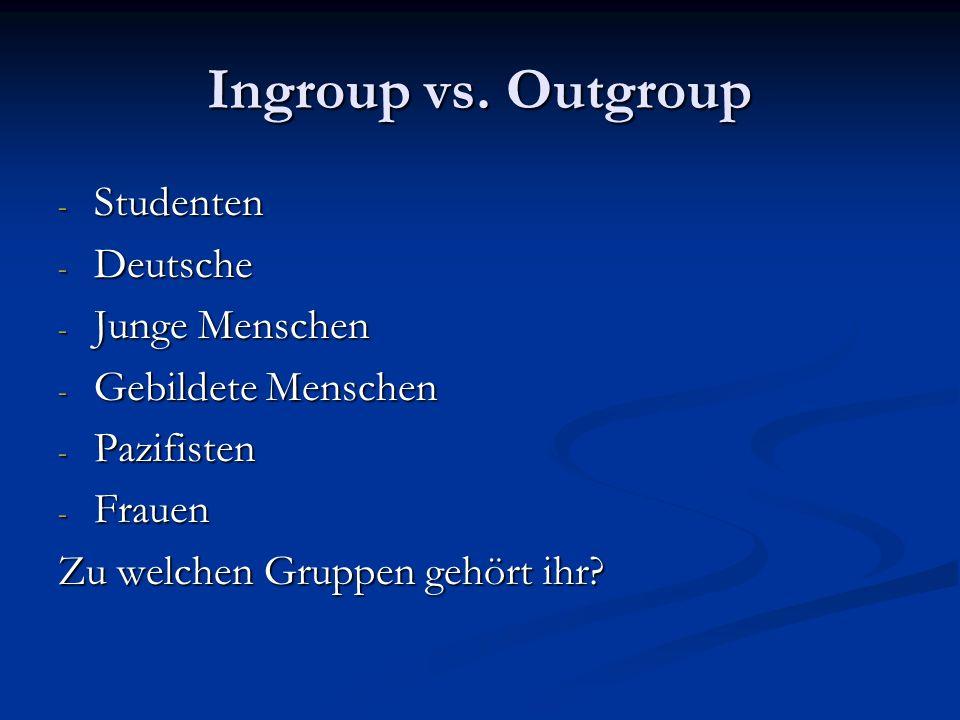 - Studenten - Deutsche - Junge Menschen - Gebildete Menschen - Pazifisten - Frauen Zu welchen Gruppen gehört ihr.