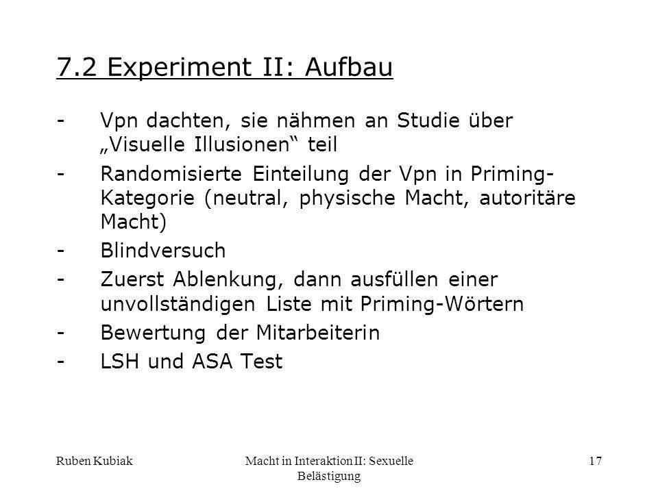 Ruben KubiakMacht in Interaktion II: Sexuelle Belästigung 17 7.2 Experiment II: Aufbau -Vpn dachten, sie nähmen an Studie über Visuelle Illusionen tei