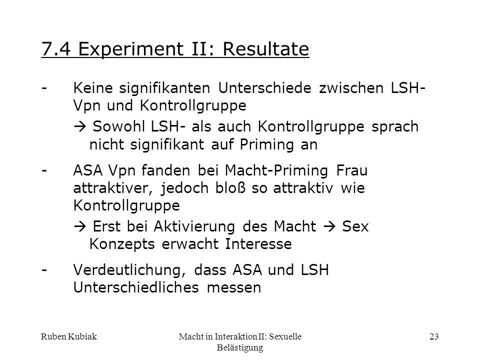 Ruben KubiakMacht in Interaktion II: Sexuelle Belästigung 23 7.4 Experiment II: Resultate -Keine signifikanten Unterschiede zwischen LSH- Vpn und Kont