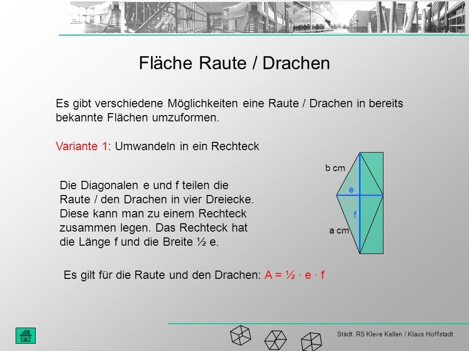 Städt. RS Kleve Kellen / Klaus Hoffstadt Fläche Raute / Drachen Es gibt verschiedene Möglichkeiten eine Raute / Drachen in bereits bekannte Flächen um