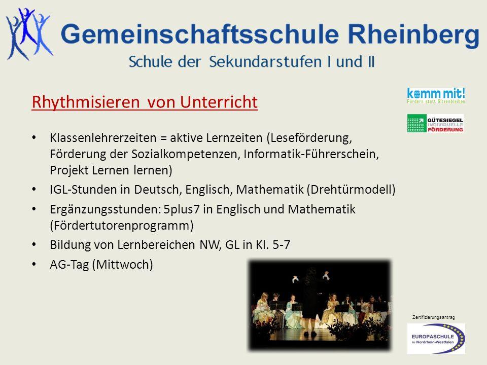 Zertifizierungsantrag Rhythmisieren von Unterricht Klassenlehrerzeiten = aktive Lernzeiten (Leseförderung, Förderung der Sozialkompetenzen, Informatik