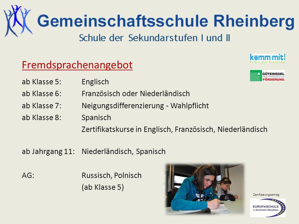 Zertifizierungsantrag Fremdsprachenangebot ab Klasse 5: Englisch ab Klasse 6: Französisch oder Niederländisch ab Klasse 7: Neigungsdifferenzierung - W