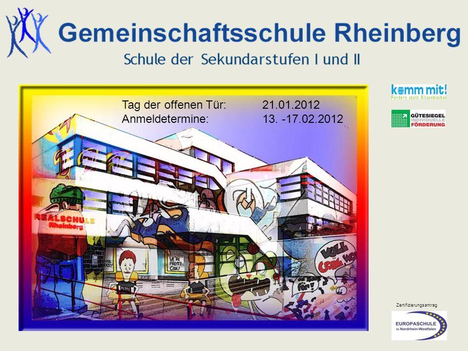 Zertifizierungsantrag Tag der offenen Tür: 21.01.2012 Anmeldetermine:13. -17.02.2012