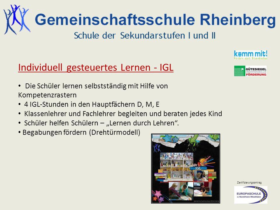 Zertifizierungsantrag Individuell gesteuertes Lernen - IGL Die Schüler lernen selbstständig mit Hilfe von Kompetenzrastern 4 IGL-Stunden in den Hauptf