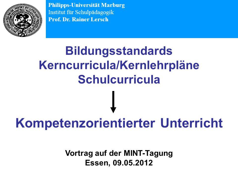 Bildungsstandards Kerncurricula/Kernlehrpläne Schulcurricula Kompetenzorientierter Unterricht Philipps-Universität Marburg Institut für Schulpädagogik