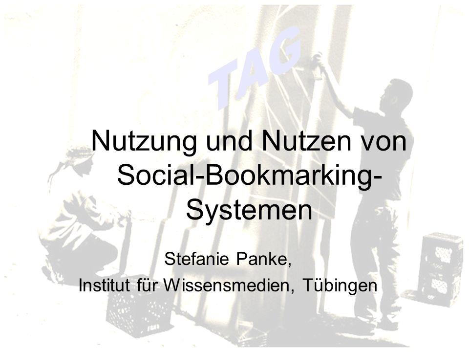 Nutzung und Nutzen von Social-Bookmarking- Systemen Stefanie Panke, Institut für Wissensmedien, Tübingen