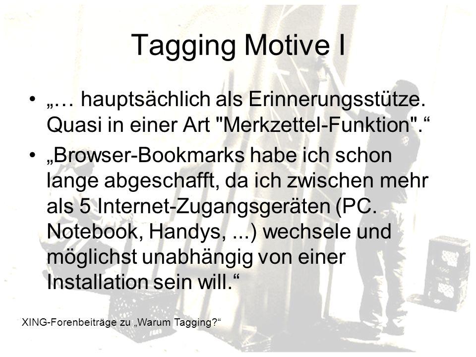 Tagging Motive I … hauptsächlich als Erinnerungsstütze.