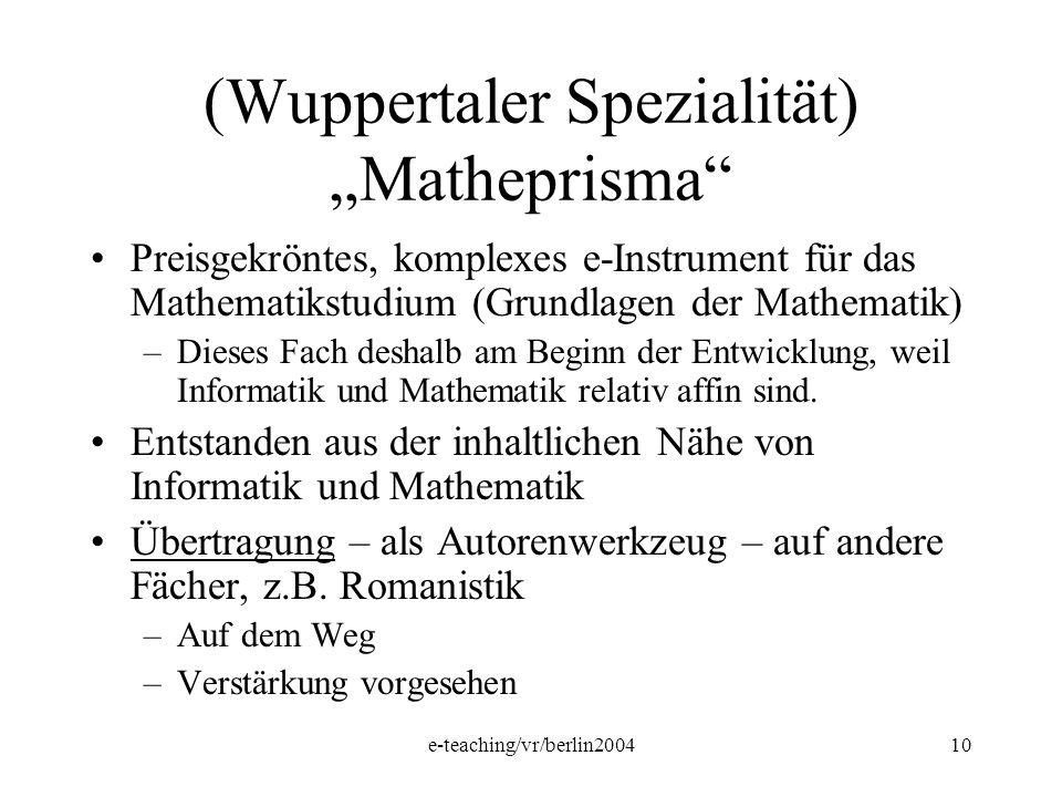 e-teaching/vr/berlin200410 (Wuppertaler Spezialität) Matheprisma Preisgekröntes, komplexes e-Instrument für das Mathematikstudium (Grundlagen der Math