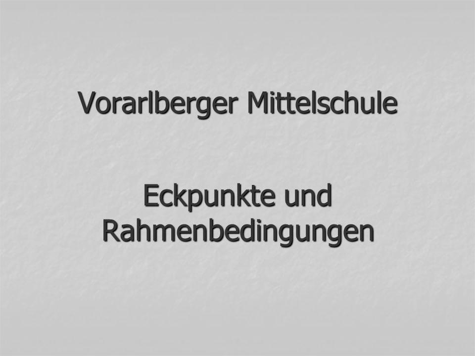 Vorarlberger Mittelschule Eckpunkte und Rahmenbedingungen