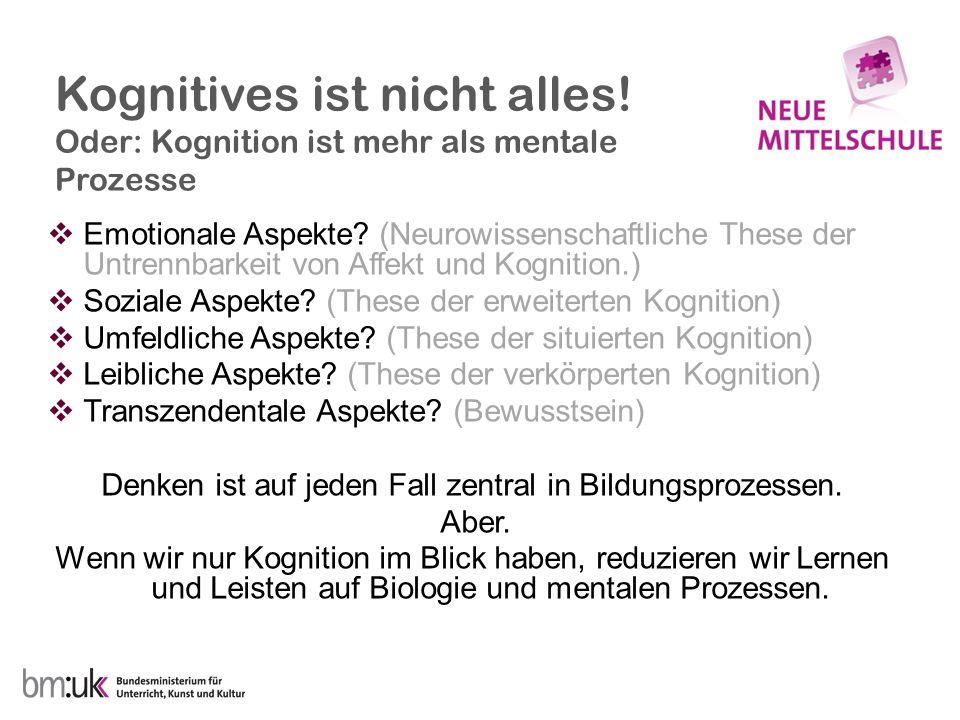 Kognitives ist nicht alles! Oder: Kognition ist mehr als mentale Prozesse Emotionale Aspekte? (Neurowissenschaftliche These der Untrennbarkeit von Aff