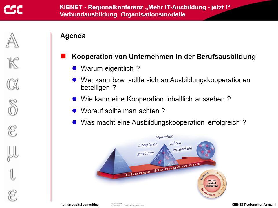 CSC Deutschland Akademie human capital consulting www.cscakademie.com KIBNET Regionalkonferenz Baden-Württemberg Mehr IT-Ausbildung - jetzt! Verbundau
