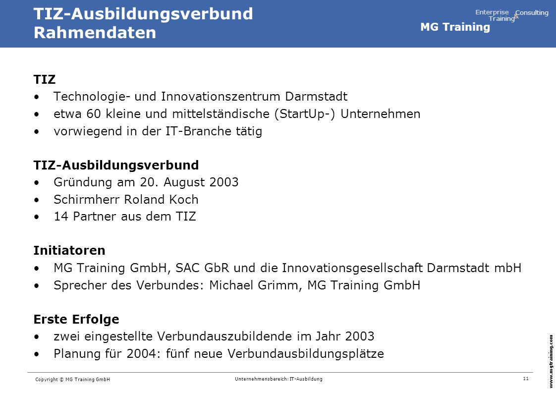 MG Training Enterprise Training Consulting & www.mgtraining.com 11 Copyright © MG Training GmbH Unternehmensbereich: IT-Ausbildung TIZ-Ausbildungsverb