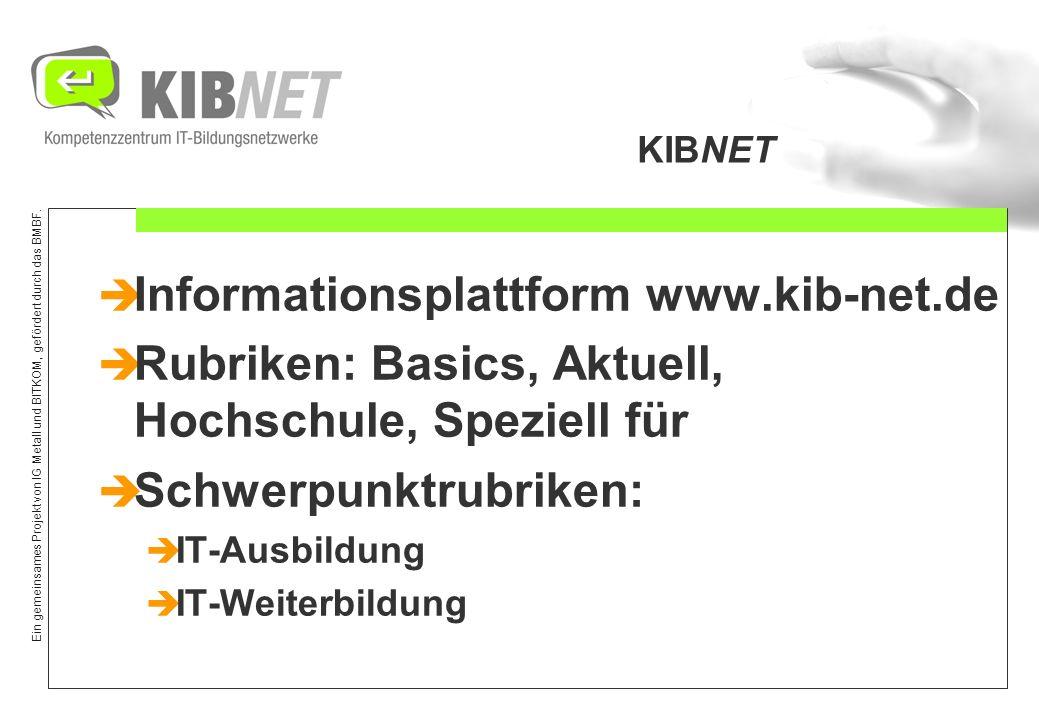 Ein gemeinsames Projekt von IG Metall und BITKOM, gefördert durch das BMBF. www.kib-net.de