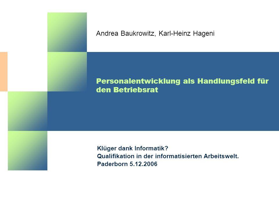 Andrea Baukrowitz, Karl-Heinz Hageni Personalentwicklung als Handlungsfeld für den Betriebsrat Klüger dank Informatik? Qualifikation in der informatis