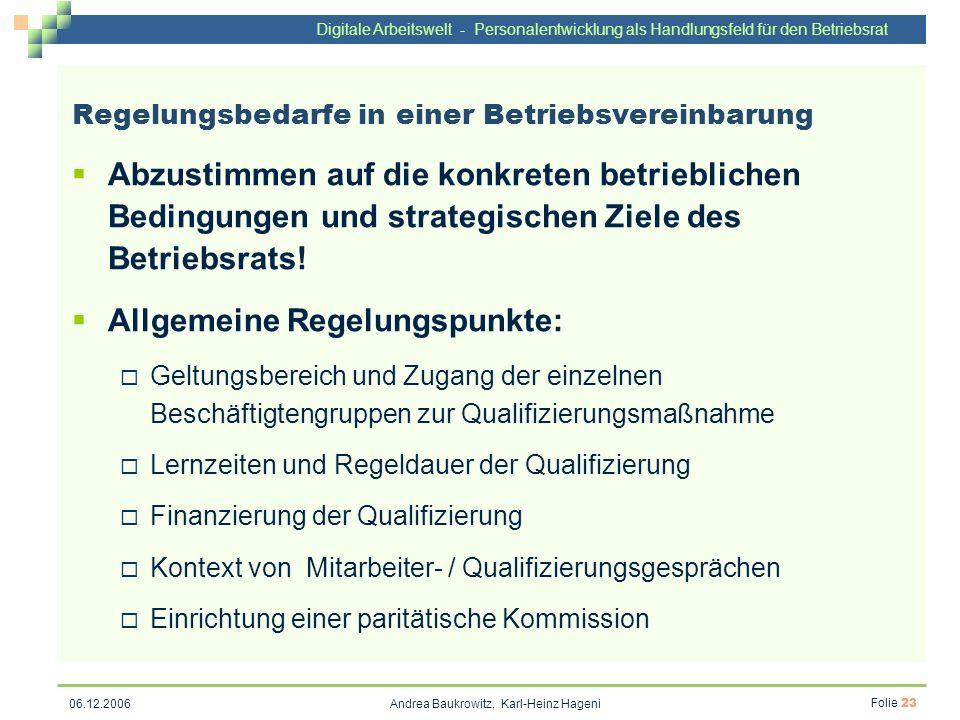 Digitale Arbeitswelt - Personalentwicklung als Handlungsfeld für den Betriebsrat Andrea Baukrowitz, Karl-Heinz Hageni Folie 23 06.12.2006 Regelungsbed