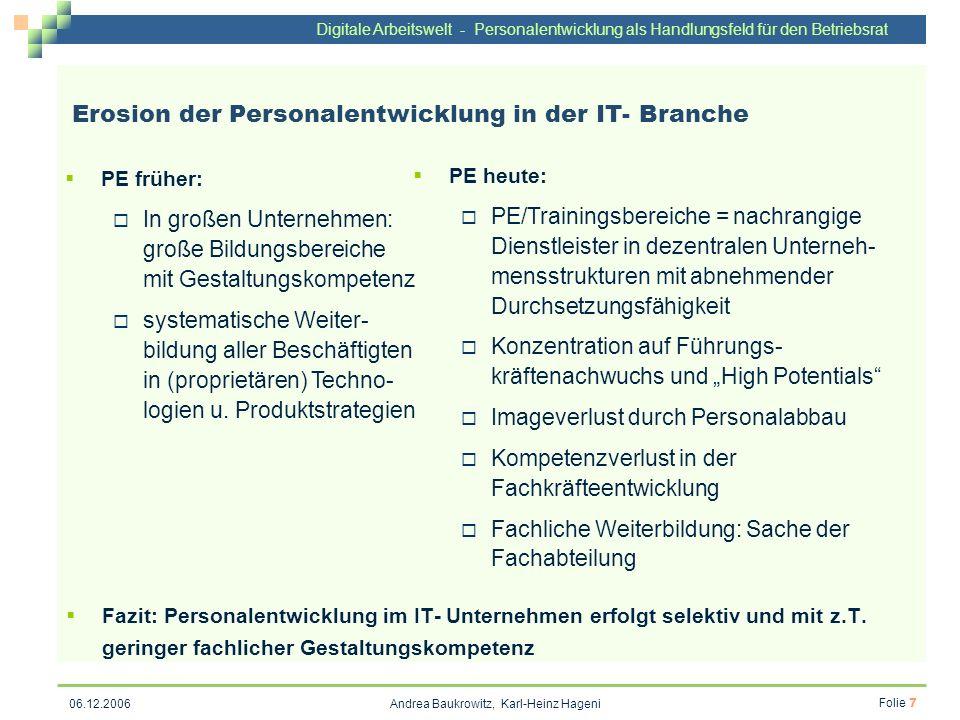 Digitale Arbeitswelt - Personalentwicklung als Handlungsfeld für den Betriebsrat Andrea Baukrowitz, Karl-Heinz Hageni Folie 7 06.12.2006 Erosion der P