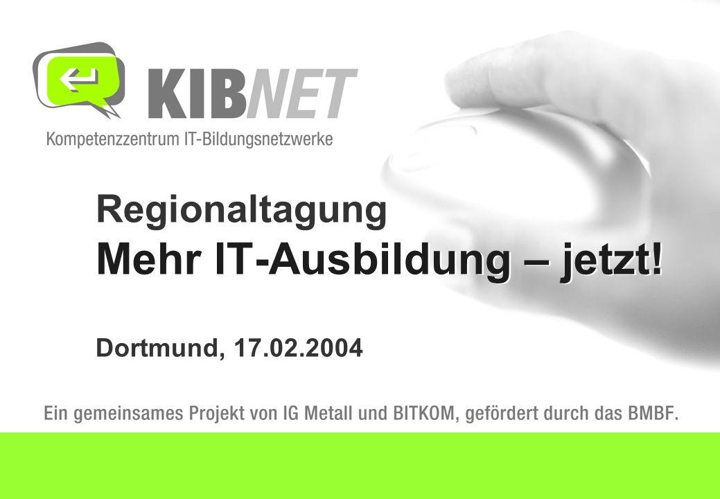 Regionaltagung Mehr IT-Ausbildung – jetzt! Dortmund, 17.02.2004