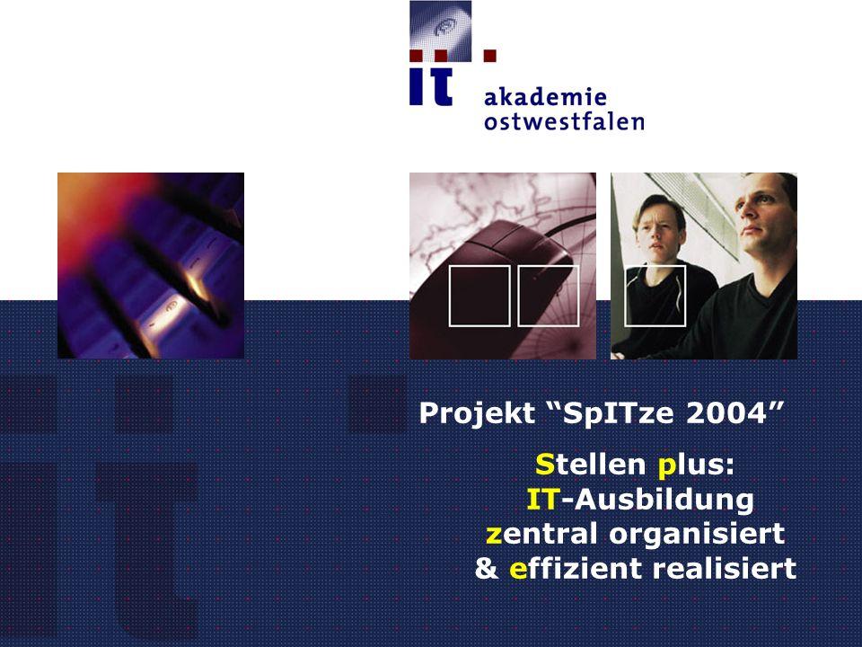 Titel der Präsentation Projekt SpITze 2004 Stellen plus: IT-Ausbildung zentral organisiert & effizient realisiert