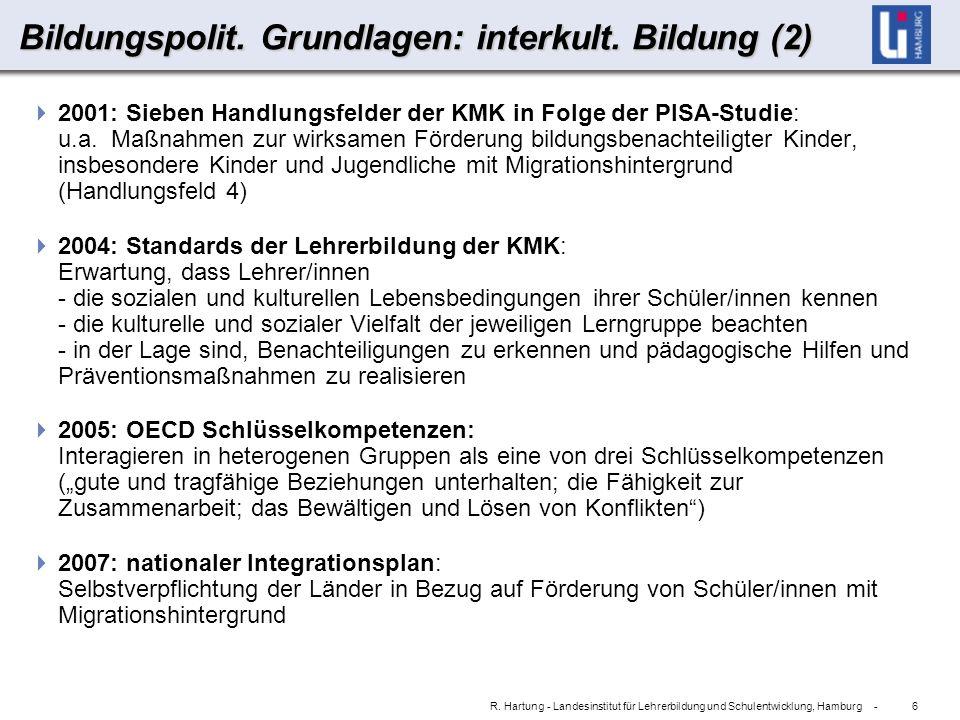6 R. Hartung - Landesinstitut für Lehrerbildung und Schulentwicklung, Hamburg - Bildungspolit.