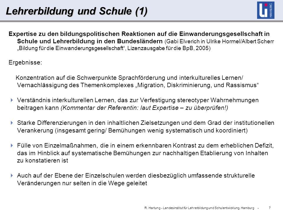 7 R. Hartung - Landesinstitut für Lehrerbildung und Schulentwicklung, Hamburg - Lehrerbildung und Schule (1) Expertise zu den bildungspolitischen Reak