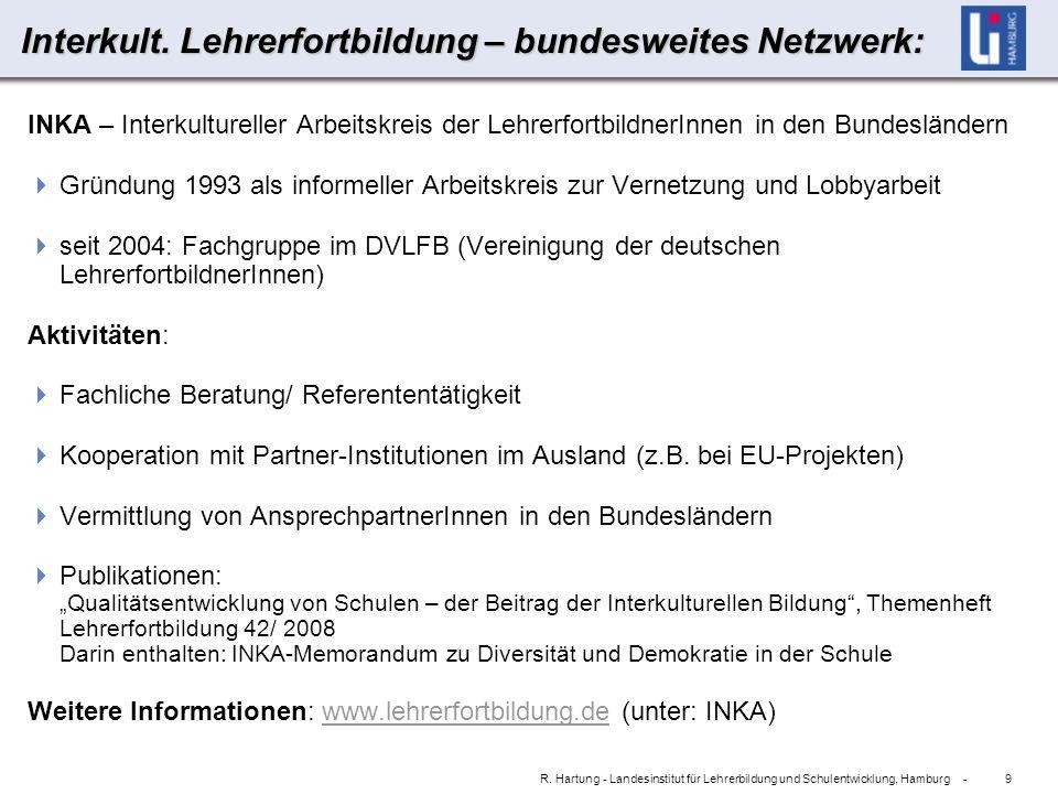 9 R. Hartung - Landesinstitut für Lehrerbildung und Schulentwicklung, Hamburg - Interkult.