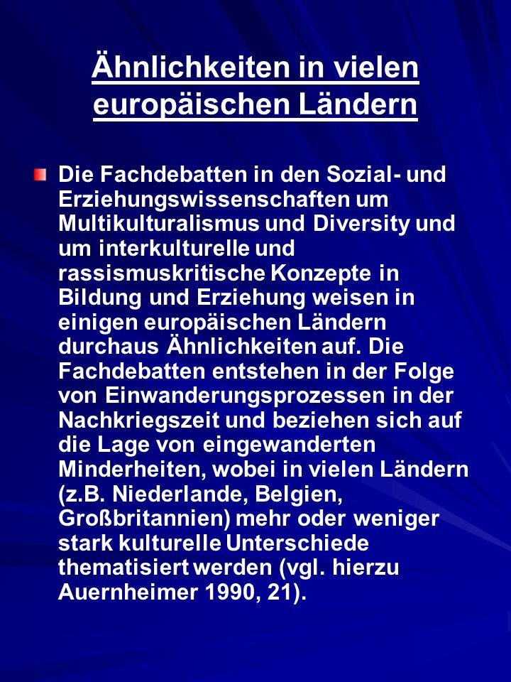 Ähnlichkeiten in vielen europäischen Ländern Die Fachdebatten in den Sozial- und Erziehungswissenschaften um Multikulturalismus und Diversity und um i