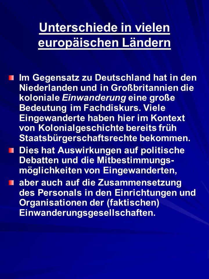 Unterschiede in vielen europäischen Ländern Im Gegensatz zu Deutschland hat in den Niederlanden und in Großbritannien die koloniale Einwanderung eine