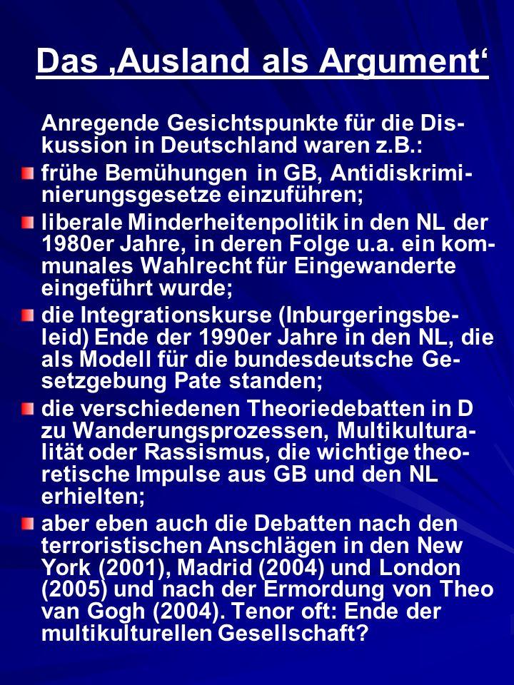 Das Ausland als Argument Anregende Gesichtspunkte für die Dis- kussion in Deutschland waren z.B.: frühe Bemühungen in GB, Antidiskrimi- nierungsgesetz