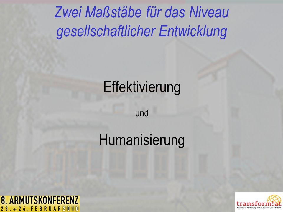 Zwei Maßstäbe für das Niveau gesellschaftlicher Entwicklung Effektivierung und Humanisierung
