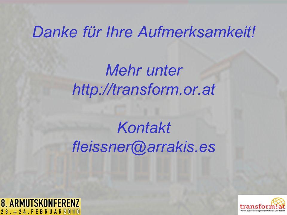 Danke für Ihre Aufmerksamkeit! Mehr unter http://transform.or.at Kontakt fleissner@arrakis.es