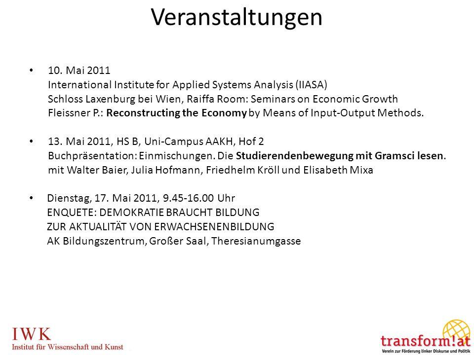 Veranstaltungen 10. Mai 2011 International Institute for Applied Systems Analysis (IIASA) Schloss Laxenburg bei Wien, Raiffa Room: Seminars on Economi