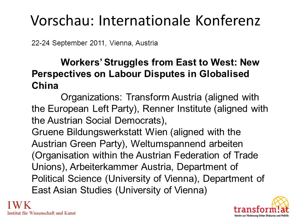 Vorschau: Internationale Konferenz 22-24 September 2011, Vienna, Austria Workers Struggles from East to West: New Perspectives on Labour Disputes in G