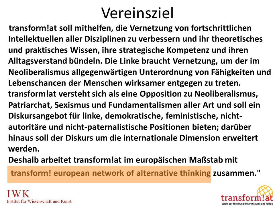 Vereinsziel transform!at soll mithelfen, die Vernetzung von fortschrittlichen Intellektuellen aller Disziplinen zu verbessern und ihr theoretisches un