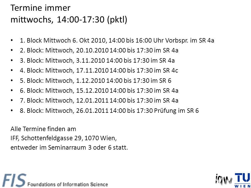 Termine immer mittwochs, 14:00-17:30 (pktl) 1. Block Mittwoch 6.