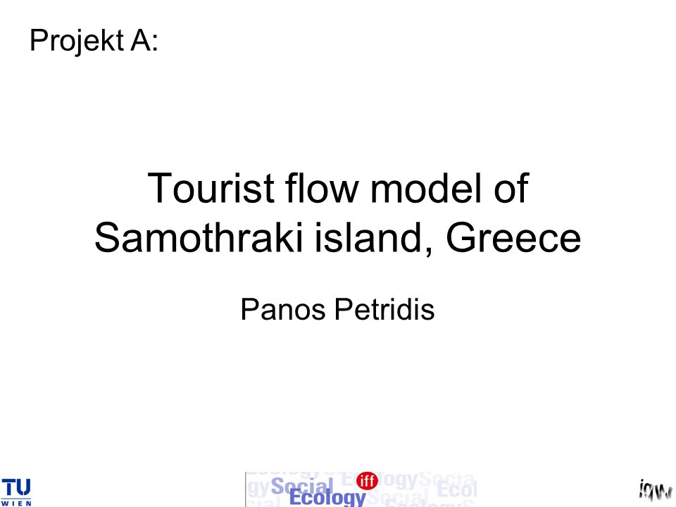 Tourist flow model of Samothraki island, Greece Panos Petridis Projekt A: