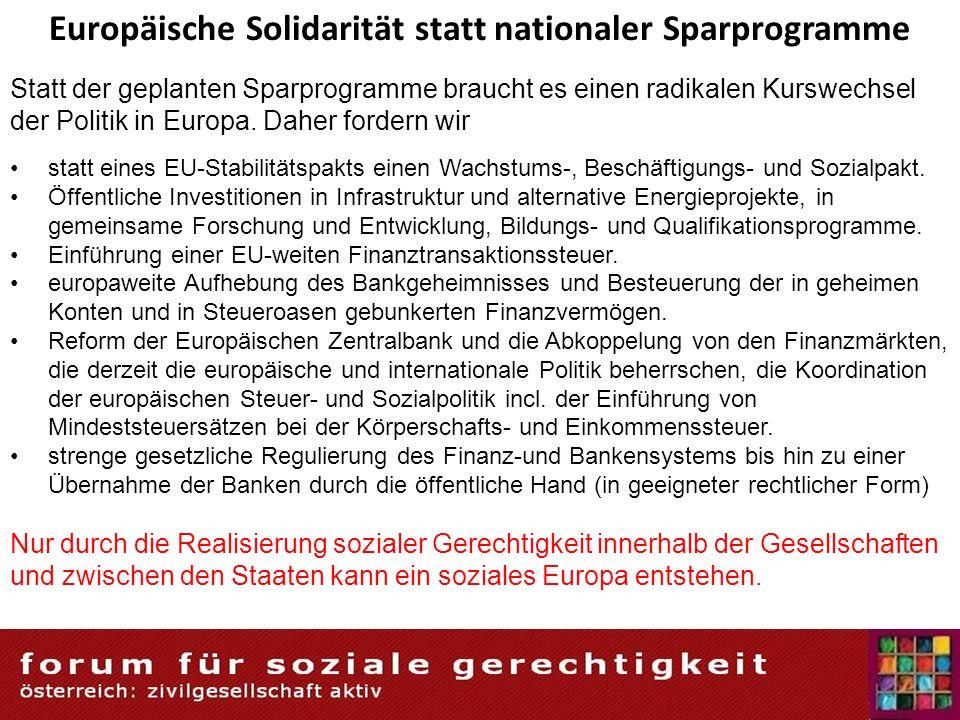 Europäische Solidarität statt nationaler Sparprogramme Statt der geplanten Sparprogramme braucht es einen radikalen Kurswechsel der Politik in Europa.