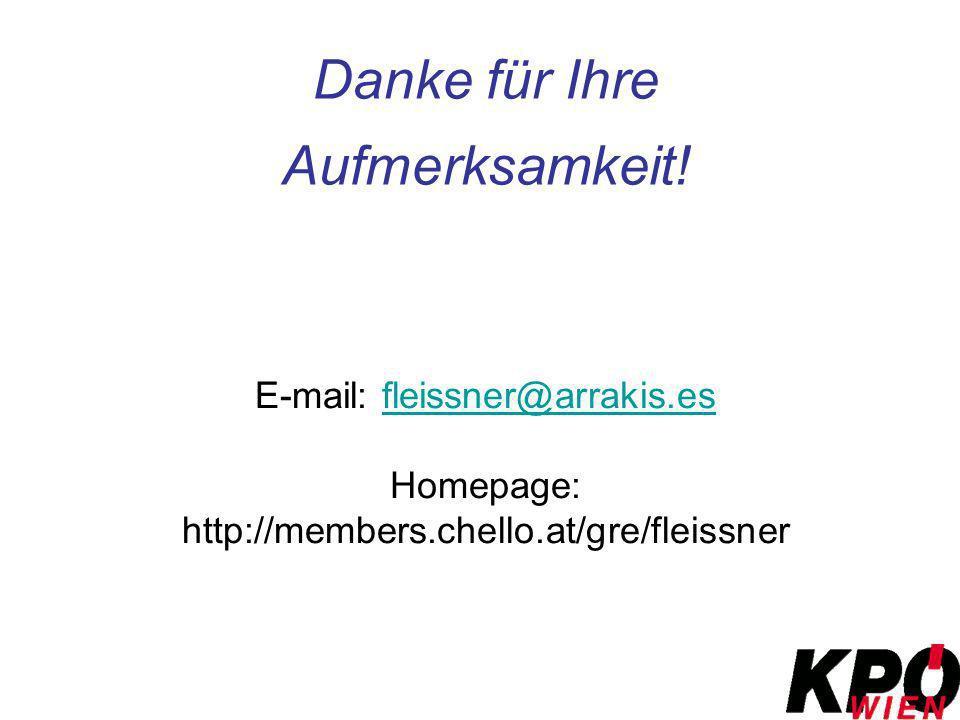 Danke für Ihre Aufmerksamkeit! E-mail: fleissner@arrakis.esfleissner@arrakis.es Homepage: http://members.chello.at/gre/fleissner