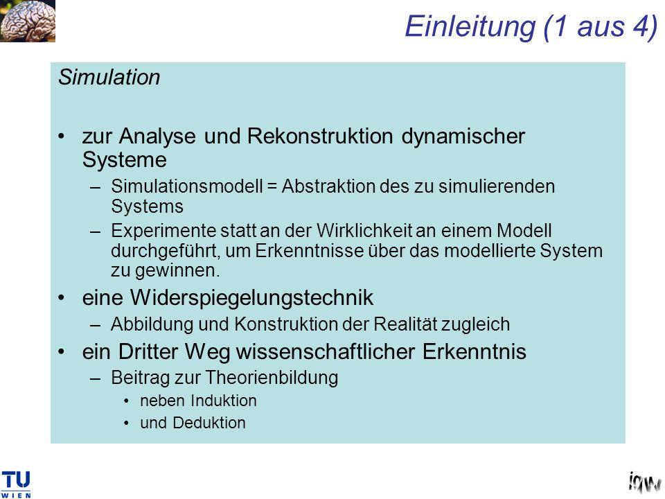 Simulation zur Analyse und Rekonstruktion dynamischer Systeme –Simulationsmodell = Abstraktion des zu simulierenden Systems –Experimente statt an der