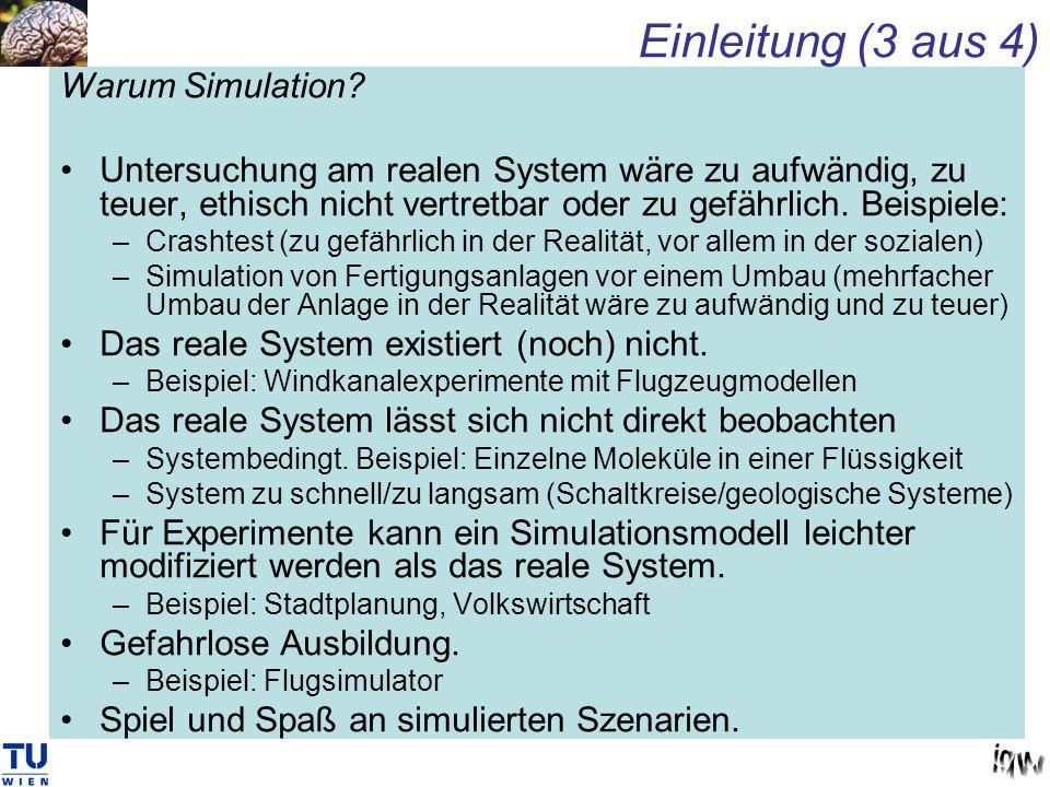Warum Simulation? Untersuchung am realen System wäre zu aufwändig, zu teuer, ethisch nicht vertretbar oder zu gefährlich. Beispiele: –Crashtest (zu ge