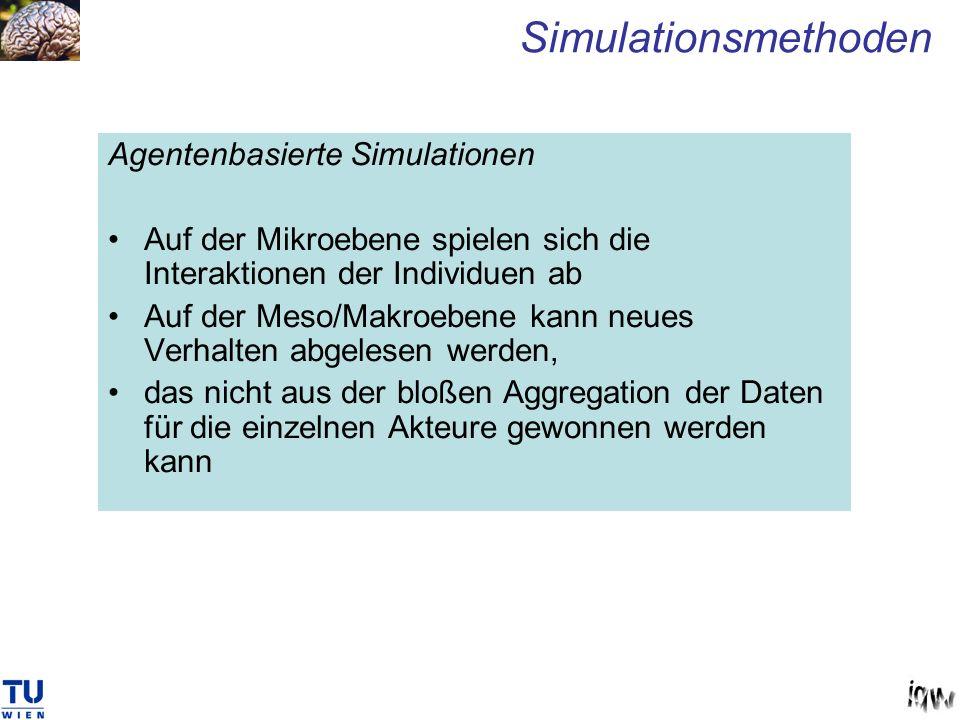 Agentenbasierte Simulationen Auf der Mikroebene spielen sich die Interaktionen der Individuen ab Auf der Meso/Makroebene kann neues Verhalten abgelese