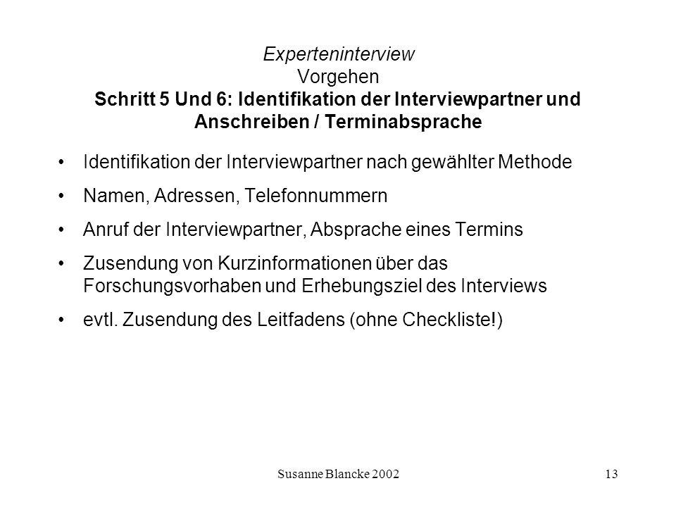 Susanne Blancke 200213 Experteninterview Vorgehen Schritt 5 Und 6: Identifikation der Interviewpartner und Anschreiben / Terminabsprache Identifikatio