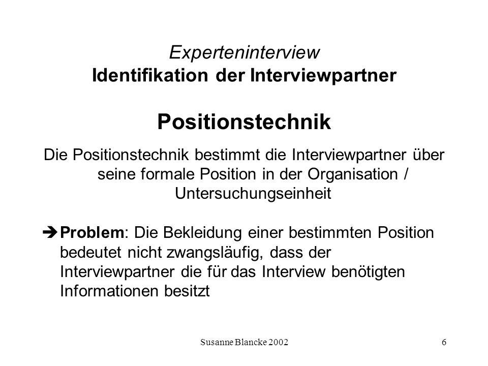 Susanne Blancke 20026 Experteninterview Identifikation der Interviewpartner Positionstechnik Die Positionstechnik bestimmt die Interviewpartner über s