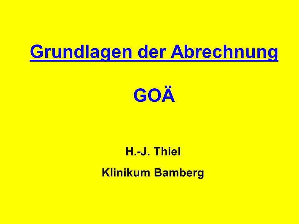 Grundlagen der Abrechnung GOÄ H.-J. Thiel Klinikum Bamberg