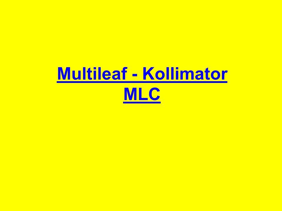 Multileaf - Kollimator MLC