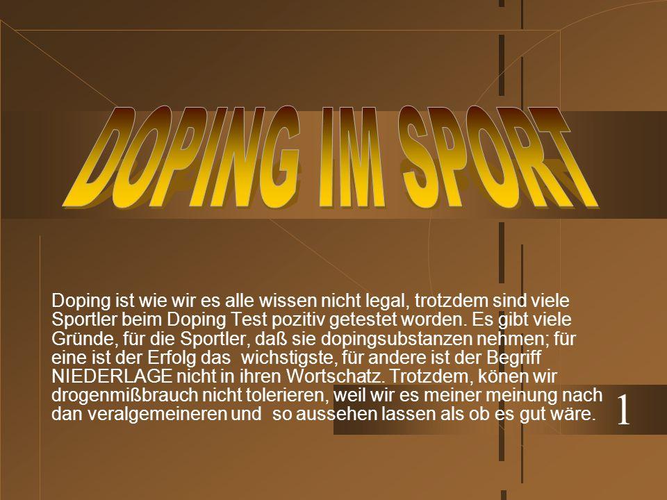 Doping ist wie wir es alle wissen nicht legal, trotzdem sind viele Sportler beim Doping Test pozitiv getestet worden. Es gibt viele Gründe, für die Sp